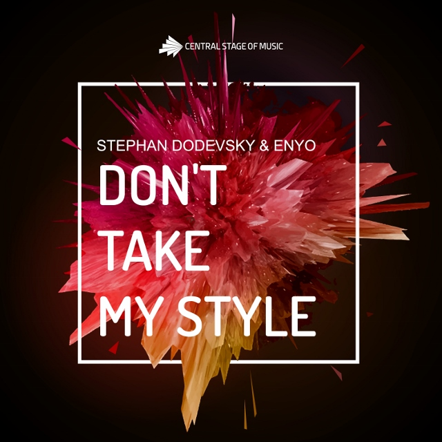 CSOM202 Stephan Dodevsky & Enyo - Don´t Take My Style