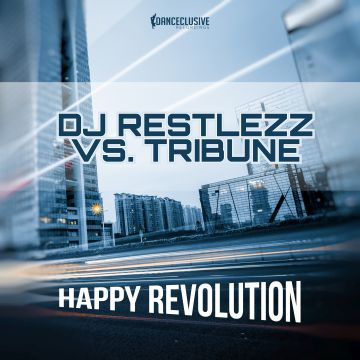 DCL099 DJ Restlezz vs. Tribune - Happy Revolution