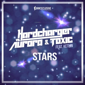 DCL102 Hardcharger Vs. Aurora & Toxic feat. Ketlin - Stars