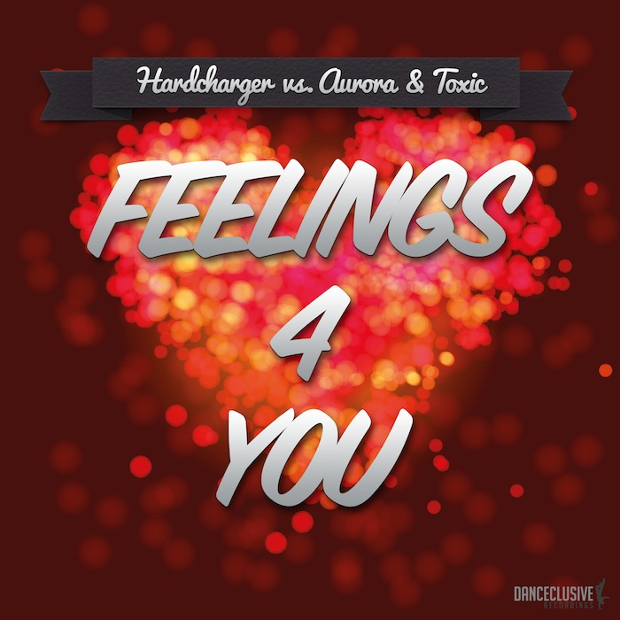 Hardcharger Vs. Aurora & Toxic - Feelings 4 You