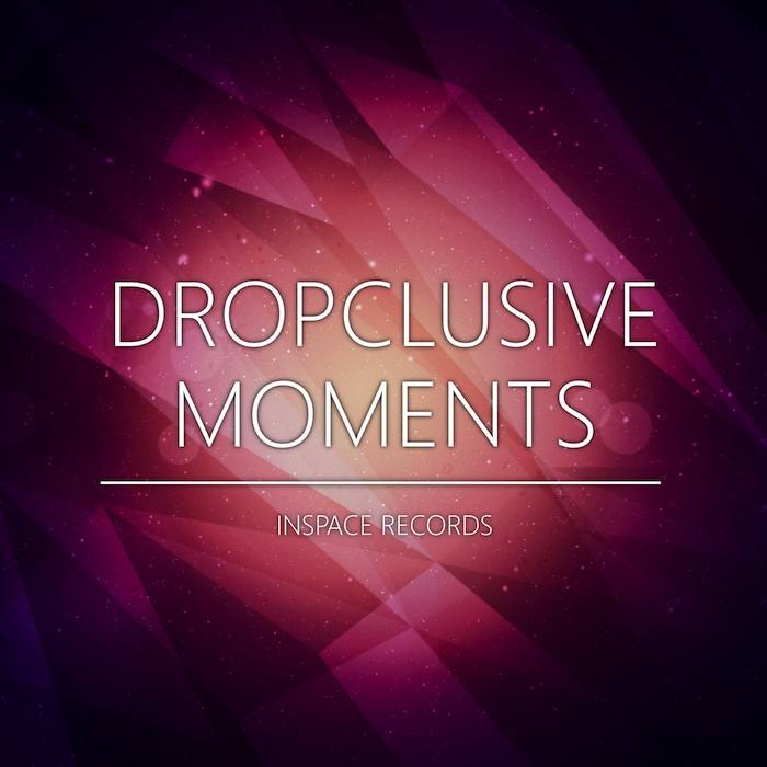 Dropclusive - Moments