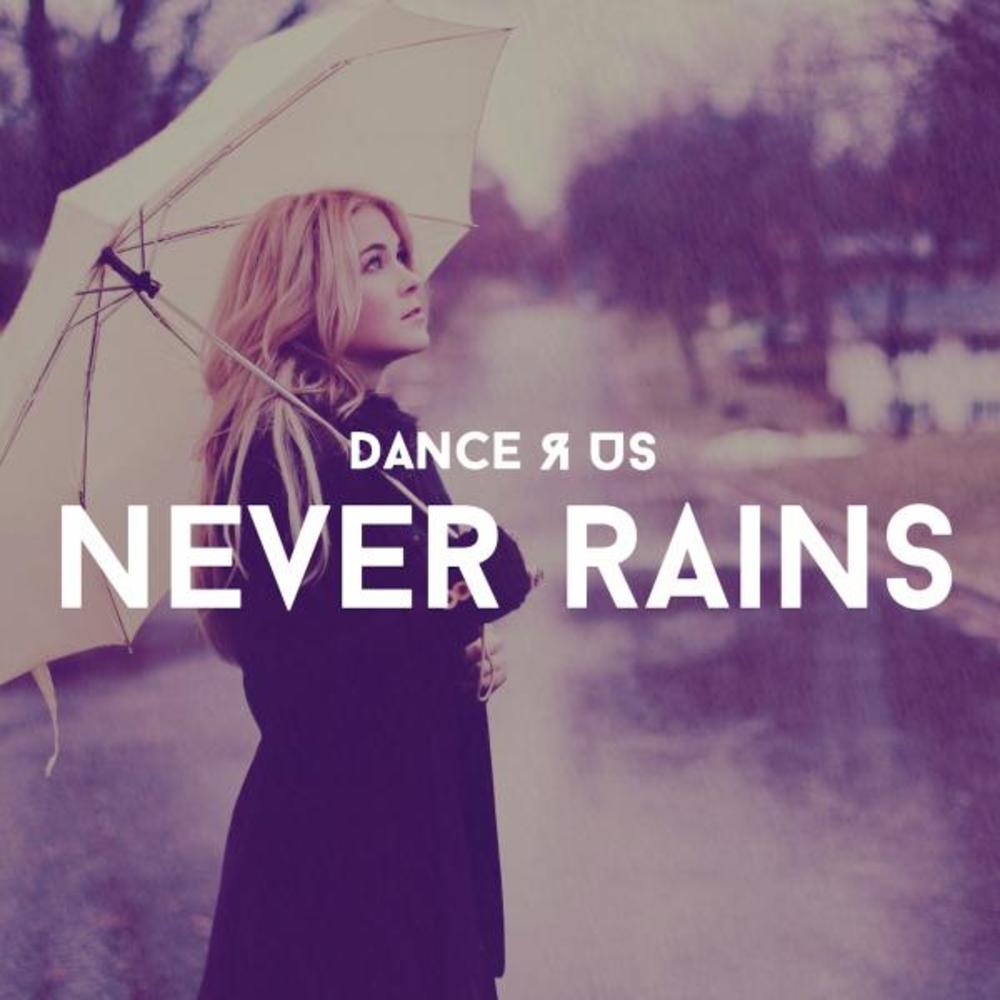 Dance R Us - Never Rains
