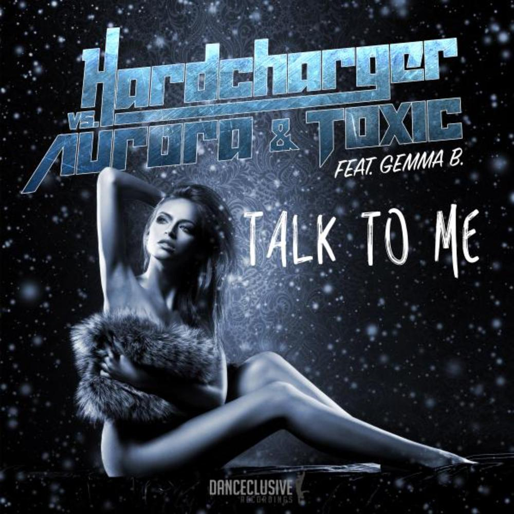 DCL095 Hardcharger vs. Aurora & Toxic feat. Gemma B. - Talk to Me